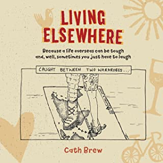 Living Elsewhere: Because a life overseas can be tough and, well, sometimes you just have to laugh
