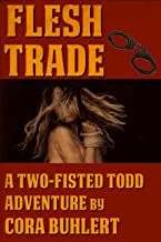 Flesh Trade (Two-Fisted Todd Adventures Book 2)