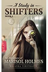 A Study In Shifters (The Adventures of Marisol Holmes Book 1) Kindle Edition