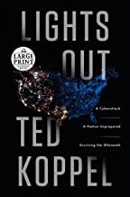 Lights Out: A Cyberattack, A Nation Unprepared, Surviving the Aftermath (Random House Large Print)