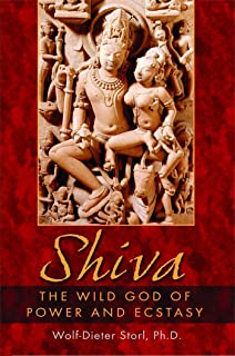 Shiva: The Wild God of Power and Ecstasy