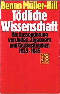 Tödliche Wissenschaft: Die Aussonderung von Juden, Zigeunern und Geisteskranken, 1933-1945 (Rororo aktuell) (German Edition)
