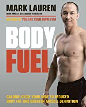 Body Fuel: Calorie-cycle your way to reduced body fat and greater muscle definition (English Edition)