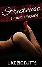 Striptease: Big Booty Women Photo Book (Beautiful Sexy Butts 1) (English Edition)