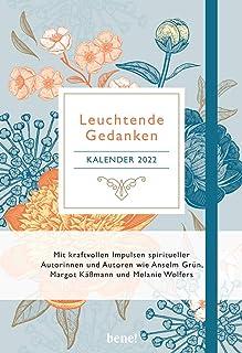 Leuchtende Gedanken Buchkalender 2022: Wochenkalender m. inspirierenden Zitaten v. M. Kaessmann, N. Wolf, A. Gruen u.v.a.,...