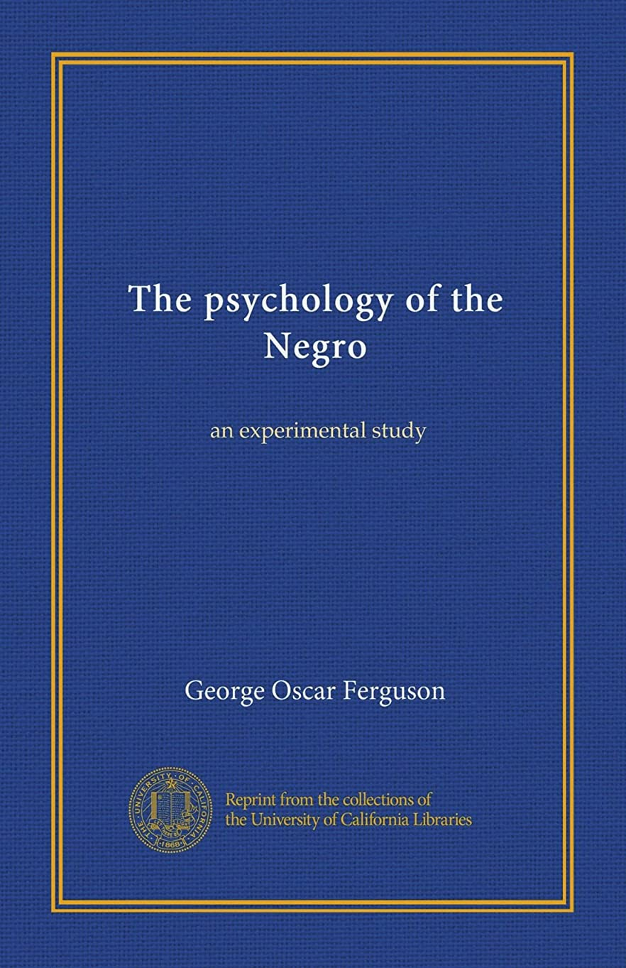 承認ちっちゃいブローホールThe psychology of the Negro: an experimental study