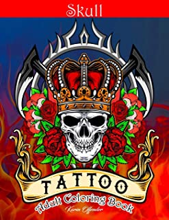 Skull Tattoo Adult Coloring Book: Stress Relieving Designs Beautiful Sugar Skulls Easy Patterns for Relaxation