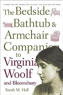 The Bedside, Bathtub & Armchair Companion to Virginia Woolf and Bloomsbury (Bedside, Bathtub & Armchair Companions)