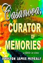 Casanova, Curator of Memories: A fable in time