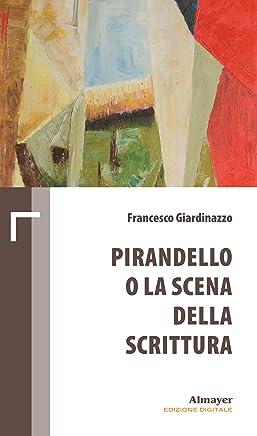 Pirandello o la scena della scrittura (Biblioteca minima Vol. 5)