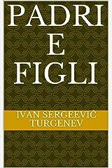 Padri e figli (Italian Edition) Kindle Edition