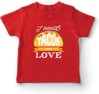 lepni.me Kids T-Shirt I Need Tacos Not Love Funny Mexican Food Eating Quote