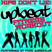 Hips Don't Lie: Upbeat Fitness Workout