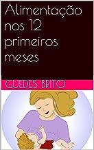 Alimentação nos 12 primeiros meses (Portuguese Edition)