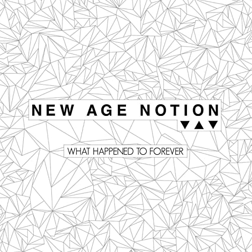 What Happened To Forever EP by New Age Notion on Amazon