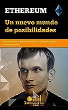 ETHEREUM: Un nuevo mundo de posibilidades (1Millionxbtc nº 5) (Spanish Edition)