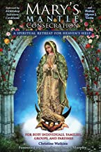 Mary's Mantle Consecration: A Spiritual Retreat for Heaven's Help PDF