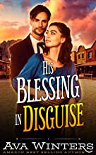 His Blessing in Disguise: A Western Historical Romance Novel