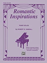 Romantic Inspirations: Eleven Character Pieces in the Styles of the Great Romantic Composers