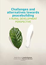Challenges and alternatives towards peacebuilding: A rural development perspective (English Edition)