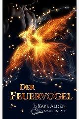 Der Feuervogel (Märchenhaft 1) Kindle Ausgabe