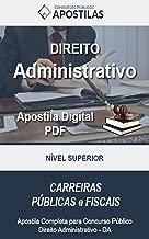 Apostila Direito Adminitrativo: Concurso Público - Apostila Direito Administrativo (Apostilas Concursos Públicos Livro 1)