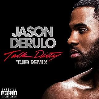 Talk Dirty (feat. 2 Chainz) [TJR Remix] [Explicit]