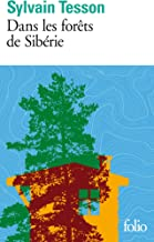 Dans les forets de Siberie. Fevrier-Juillet 2010 (French Edition)