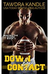Down By Contact (MAKING THE SCORE FOOTBALL ROMANCE Book 1) Kindle Edition