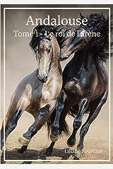 Andalouse: Tome 1 - Le roi de l'arène Format Kindle