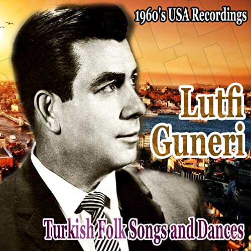 Turkish Folk Songs And Dances 1960s USA Recordings