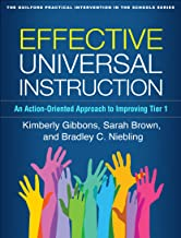 Effective Universal Instruction: An Action-Oriented Approach to Improving Tier 1 (The Guilford Practical Intervention in the Schools Series)