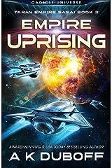Empire Uprising (Taran Empire Saga Book 2): A Cadicle Space Opera Kindle Edition