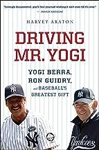 Driving Mr. Yogi: Yogi Berra, Ron Guidry, and Baseball`s Greatest Gift