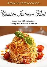 COMIDA ITALIANA FÁCIL: Mais de 200 receitas da gastronomia italiana