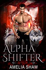 The Alpha Shifter (Amelia Shaw standalone paranormal romances Book 2) (English Edition) Format Kindle