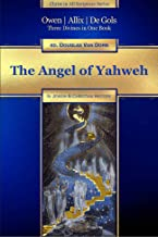 The Angel of Yahweh: In Jewish and Reformation History (Christ in All Scripture Series Book 4)