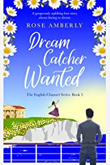 Dream Catcher Wanted: A gorgeously uplifting love story for 2021 about making dreams come true (English Channel Book 3) (English Edition) Format Kindle