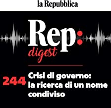 Crisi di governo - la ricerca di un nome condiviso: Rep digest 244