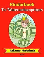 Kinderboek: De Watermeloenprinses (Italiaans-Nederlands) (Italiaans-Nederlands Tweetalig kinderboek Book 1)