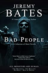 Bad People: A collection of short novels Kindle Edition