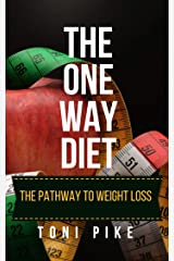 The One Way Diet: The pathway to weight loss (English Edition) Formato Kindle