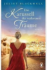 Das Karussell der verlorenen Träume: Roman (German Edition) Kindle Edition