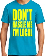 PubliciTeeZ Don't Hassle Me I'm Local What About Bob T-Shirt Big and Tall Sizes Too