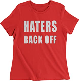 Haters Back Off Womens T-Shirt