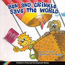 Ben and Crinkle Save the World (Children's Personal Development)