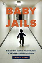 Baby Jails: The Fight to End the Incarceration of Refugee Children in America (English Edition)