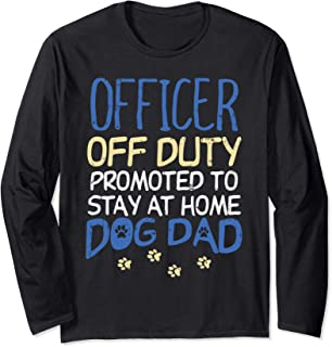 Officer Off Duty Dog Dad Funny Cop Police Retirement Gift Long Sleeve T-Shirt