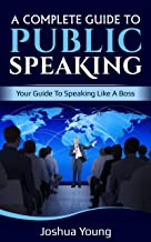 A Complete Guide to Public Speaking (English Edition)