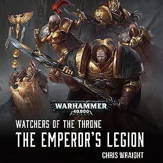Watchers of the Throne: The Emperor's Legion: Warhammer 40,000